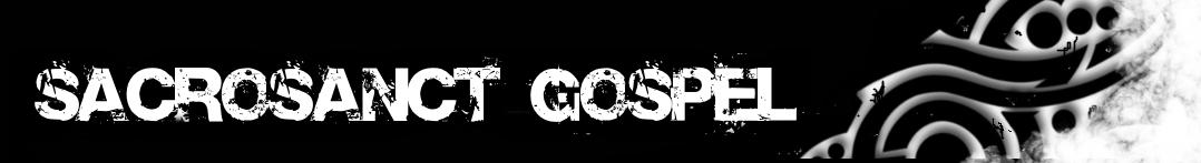 Sacrosanct Gospel