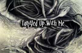Tangled Up With Me